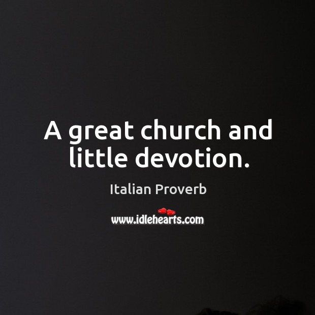 Image, A great church and little devotion.