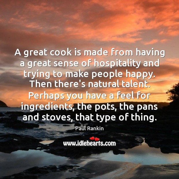 A great cook is made from having a great sense of hospitality Image