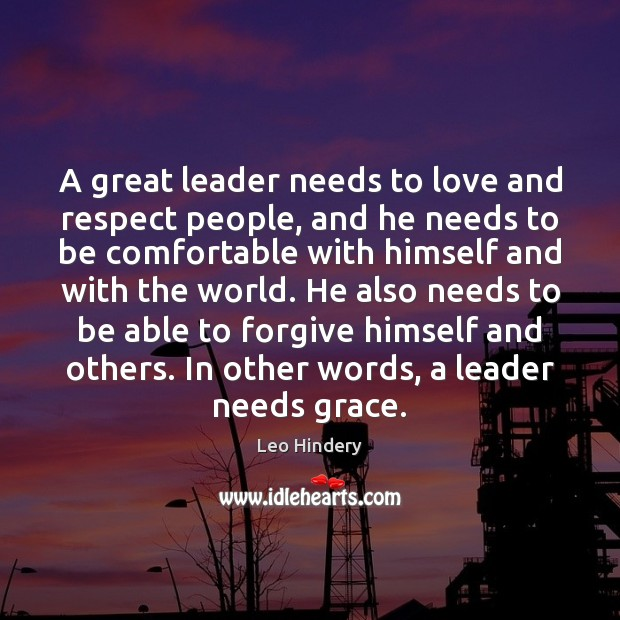 Image, A great leader needs to love and respect people, and he needs