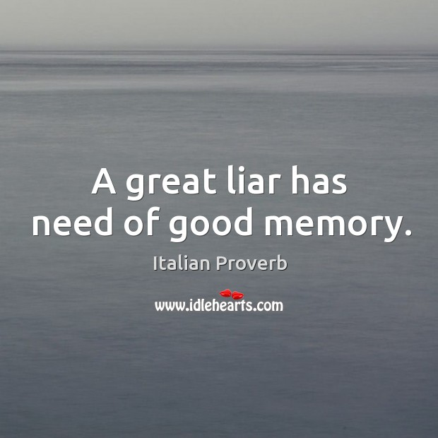 Image, A great liar has need of good memory.