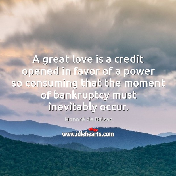 A great love is a credit opened in favor of a power Image