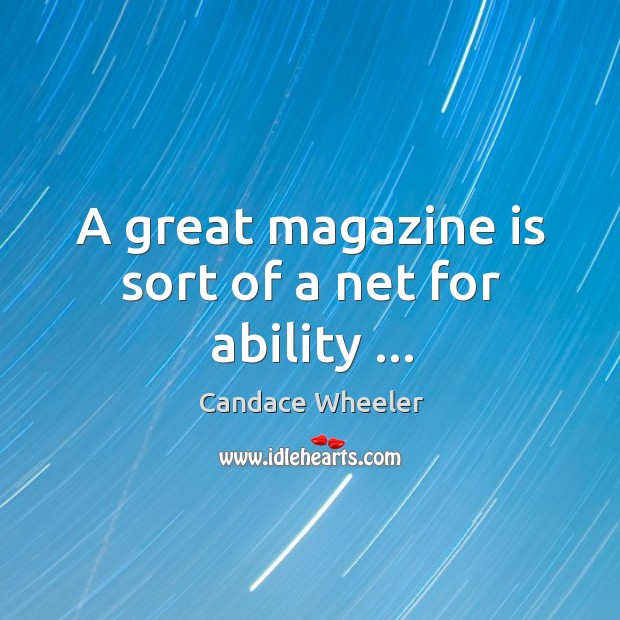 Image, A great magazine is sort of a net for ability …