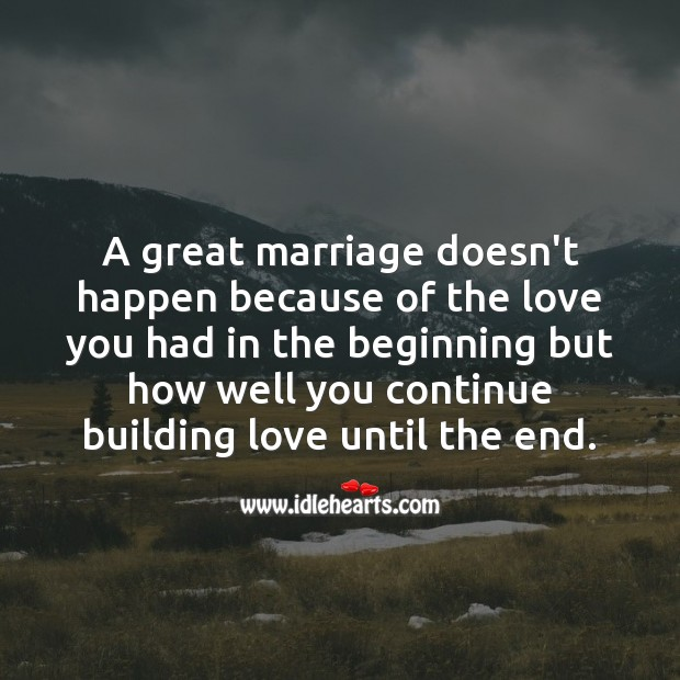 A great marriage doesn't happen because of the love you had Wedding Quotes Image