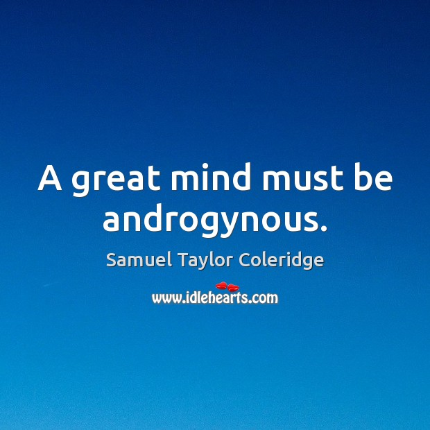 Image, A great mind must be androgynous.