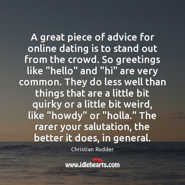 A great piece of advice for online dating is to stand out Dating Quotes Image