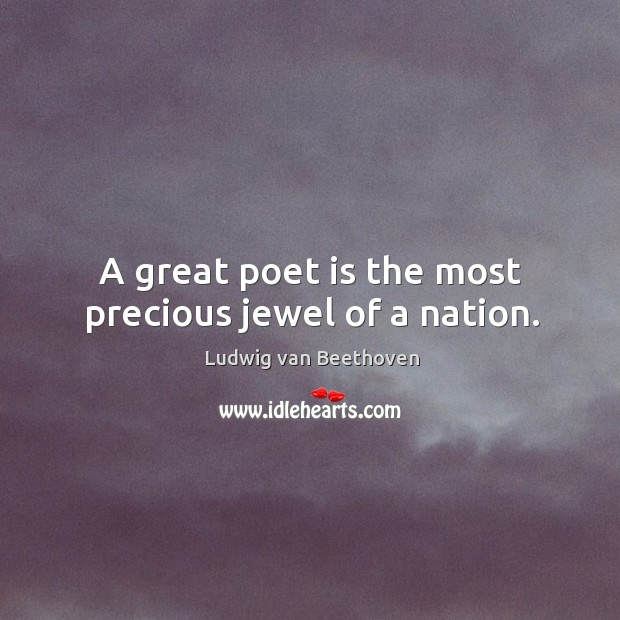 Image, A great poet is the most precious jewel of a nation.