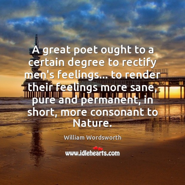 A great poet ought to a certain degree to rectify men's feelings… Image