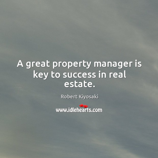 Image, A great property manager is key to success in real estate.