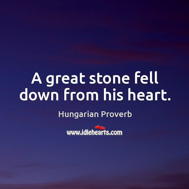 Image, A great stone fell down from his heart.