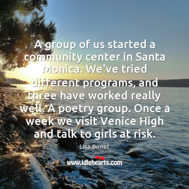 A group of us started a community center in Santa Monica. We've Image