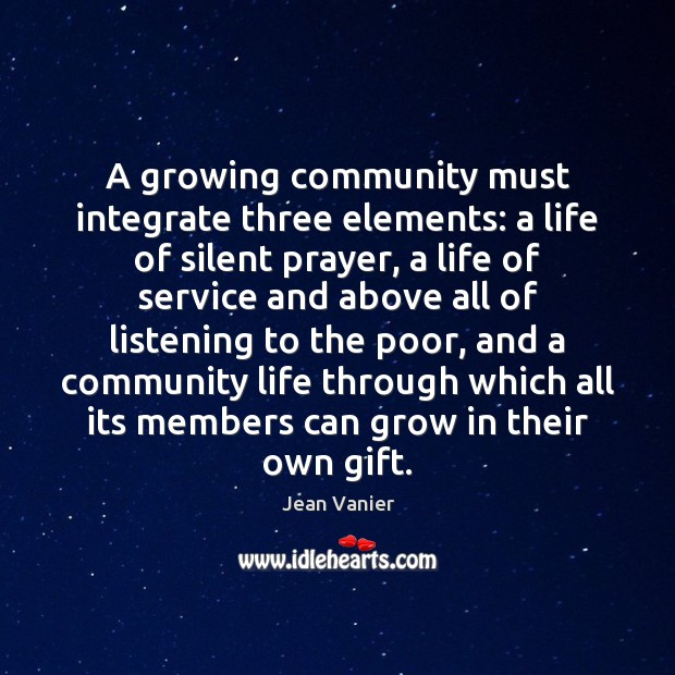 A growing community must integrate three elements: a life of silent prayer, Silent Quotes Image