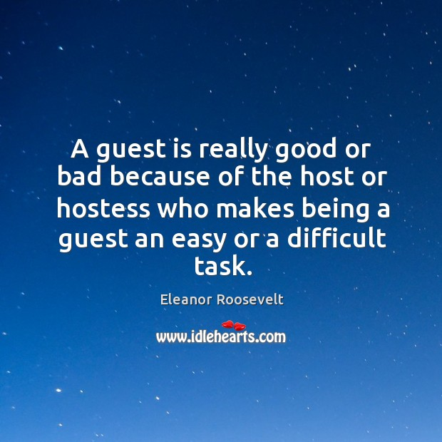 A guest is really good or bad because of the host or Image