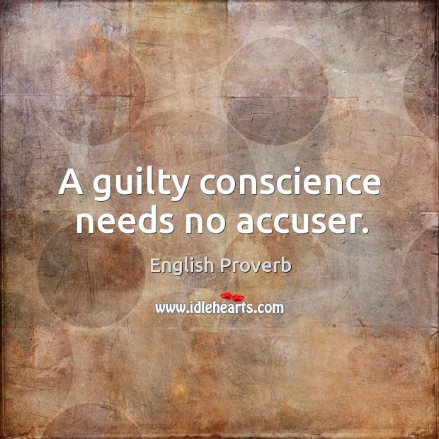 Image, A guilty conscience needs no accuser.