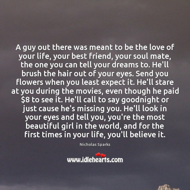 A guy out there was meant to be the love of your Missing You Quotes Image