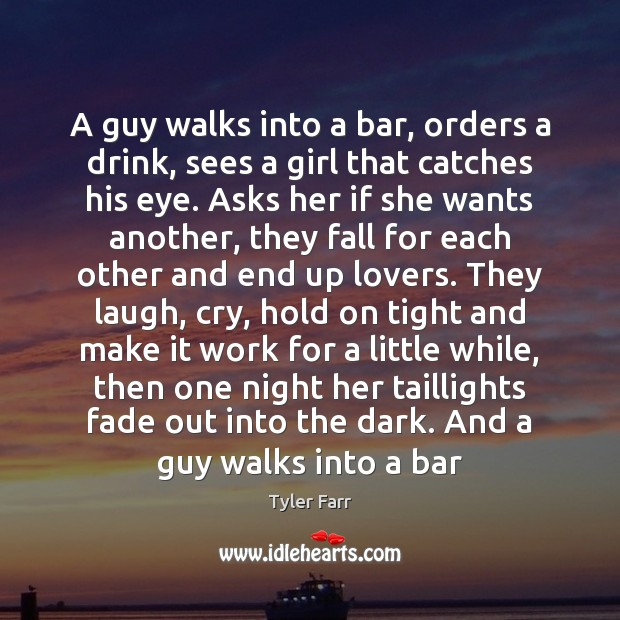 Image, A guy walks into a bar, orders a drink, sees a girl