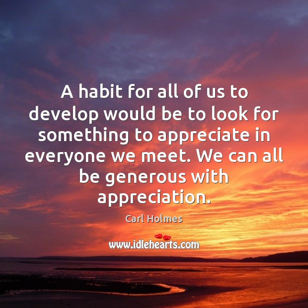 Image, A habit for all of us to develop would be to look