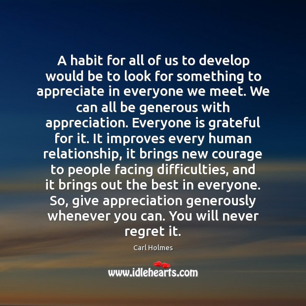 A habit for all of us to develop would be to look Never Regret Quotes Image