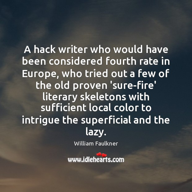 Image, A hack writer who would have been considered fourth rate in Europe,