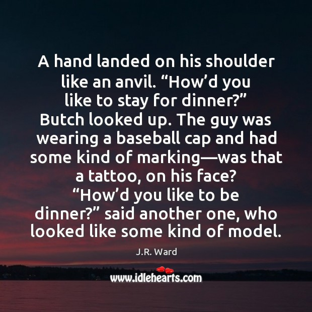 """A hand landed on his shoulder like an anvil. """"How'd you Image"""