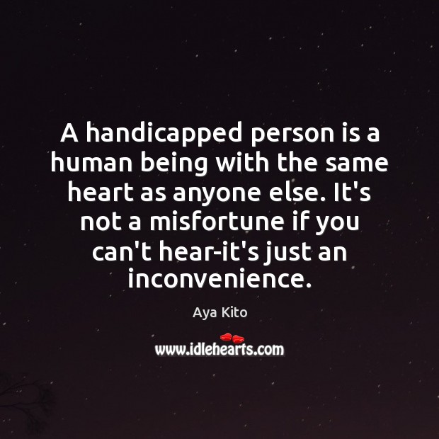 Image, A handicapped person is a human being with the same heart as