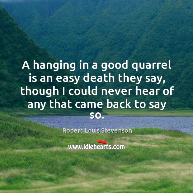 A hanging in a good quarrel is an easy death they say, Image