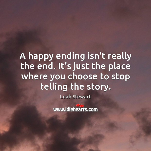 A happy ending isn't really the end. It's just the place where Image
