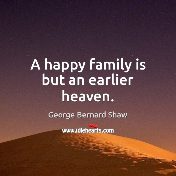 A happy family is but an earlier heaven. Image