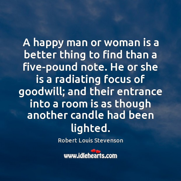 A happy man or woman is a better thing to find than Robert Louis Stevenson Picture Quote