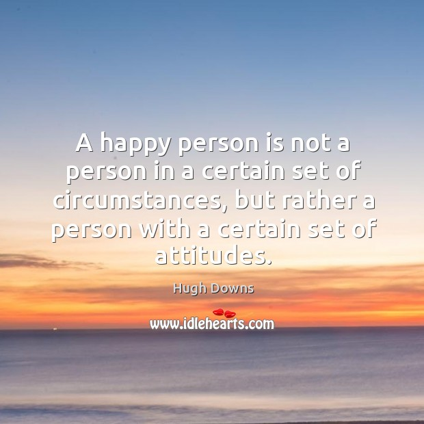 Image, A happy person is not a person in a certain set of circumstances