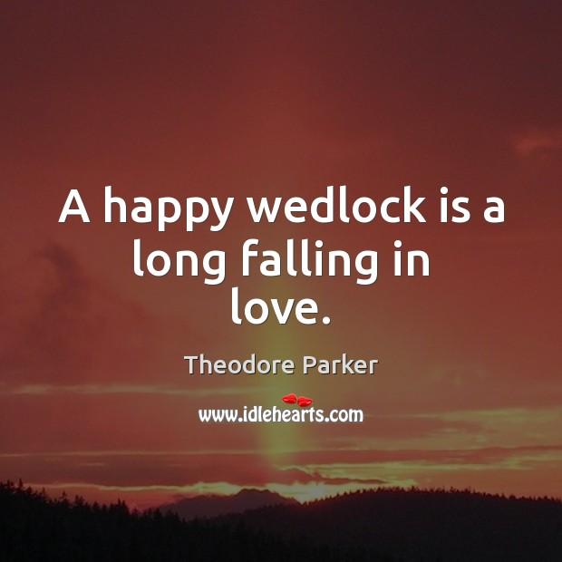 A happy wedlock is a long falling in love. Image