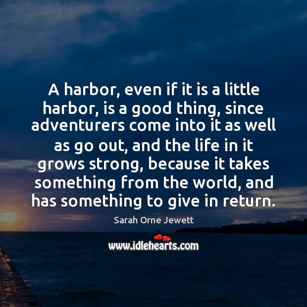 Image, A harbor, even if it is a little harbor, is a good