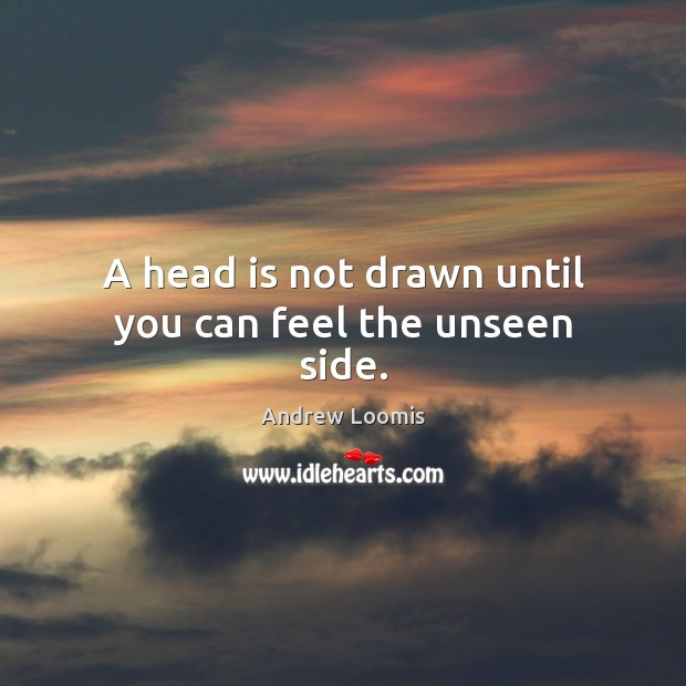 Image, A head is not drawn until you can feel the unseen side.
