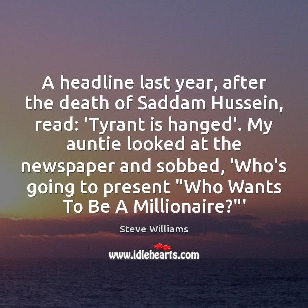 Image, A headline last year, after the death of Saddam Hussein, read: 'Tyrant
