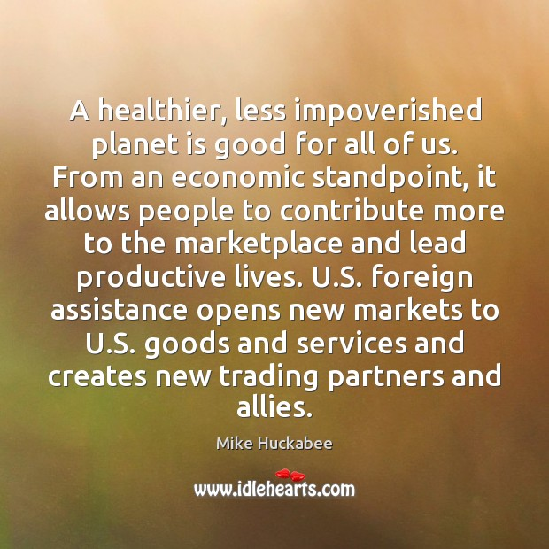 A healthier, less impoverished planet is good for all of us. From Image