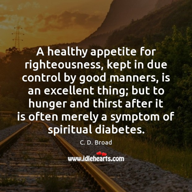 A healthy appetite for righteousness, kept in due control by good manners, Image