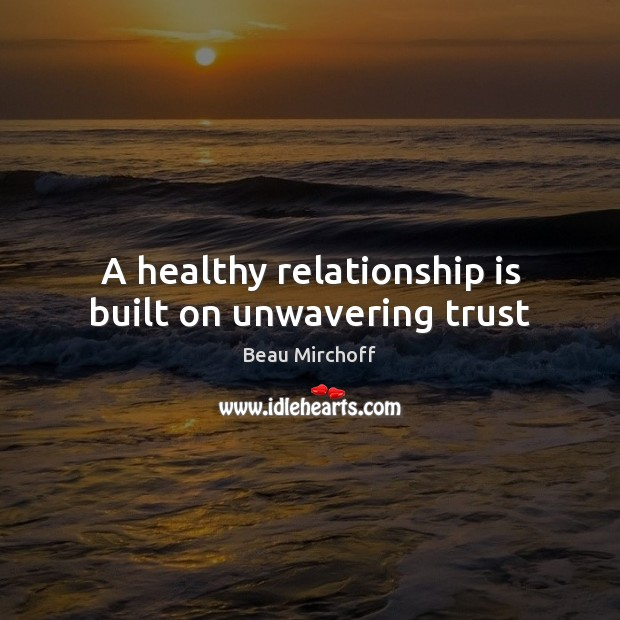 Image, A healthy relationship is built on unwavering trust