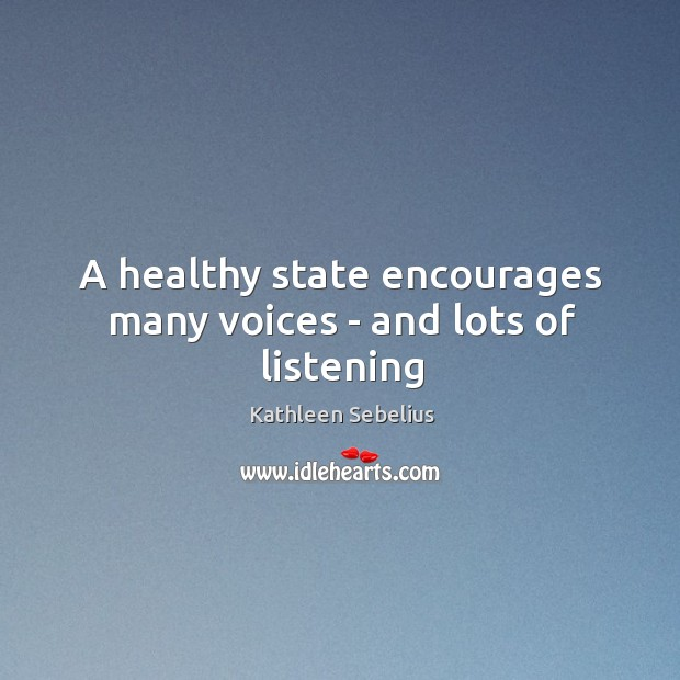 A healthy state encourages many voices – and lots of listening Image