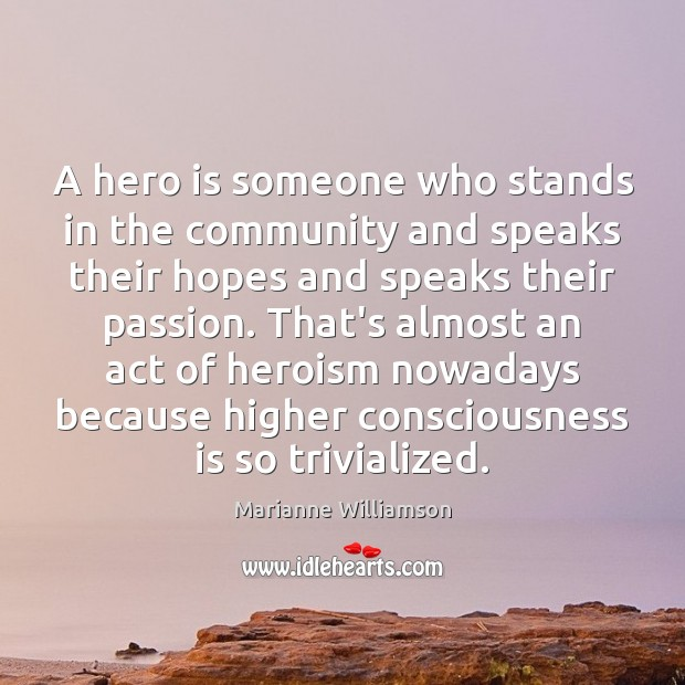 Image, A hero is someone who stands in the community and speaks their