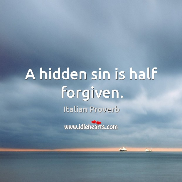 Image, A hidden sin is half forgiven.