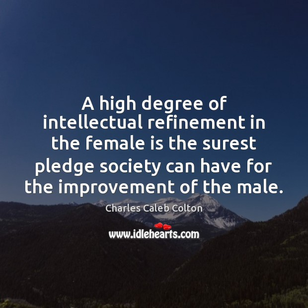 Image, A high degree of intellectual refinement in the female is the surest