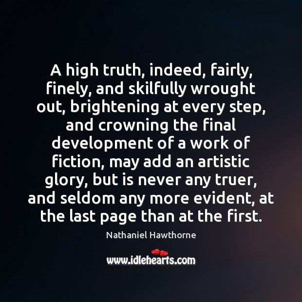 A high truth, indeed, fairly, finely, and skilfully wrought out, brightening at Image