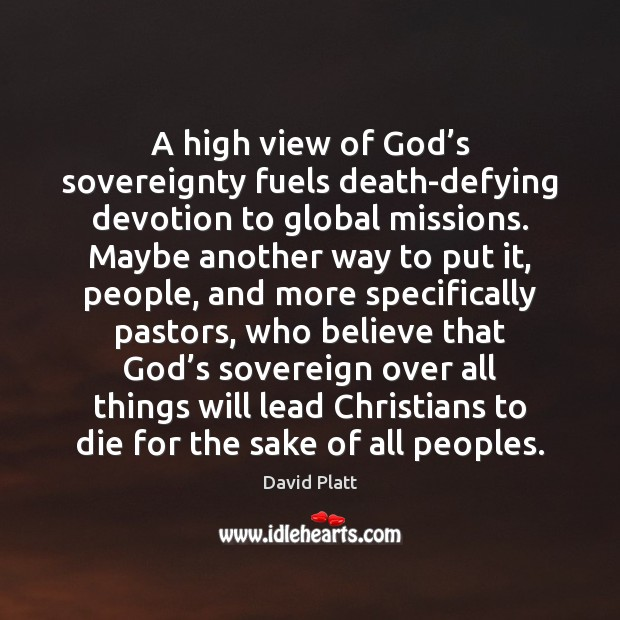 A high view of God's sovereignty fuels death-defying devotion to global Image