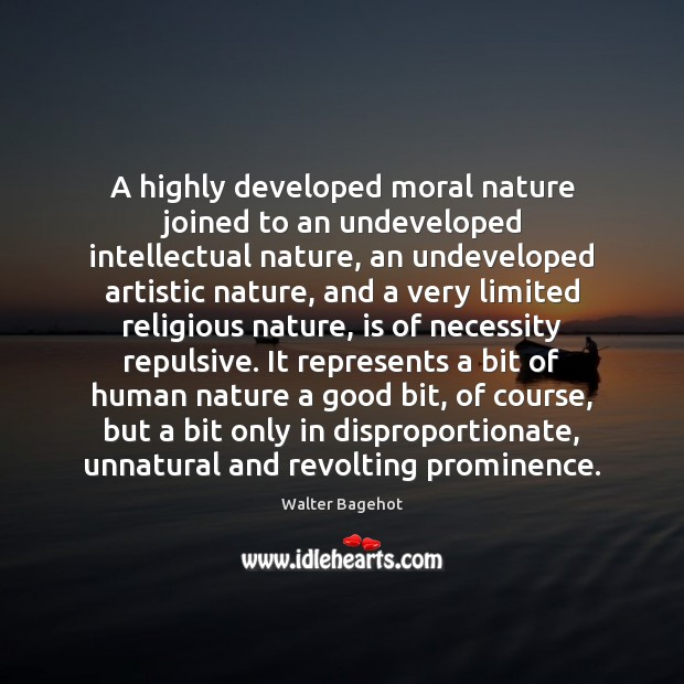 Image, A highly developed moral nature joined to an undeveloped intellectual nature, an