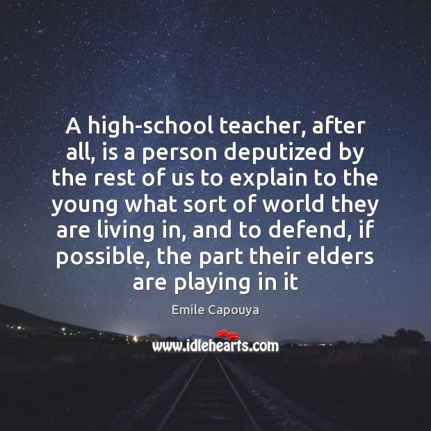 Image, A high-school teacher, after all, is a person deputized by the rest