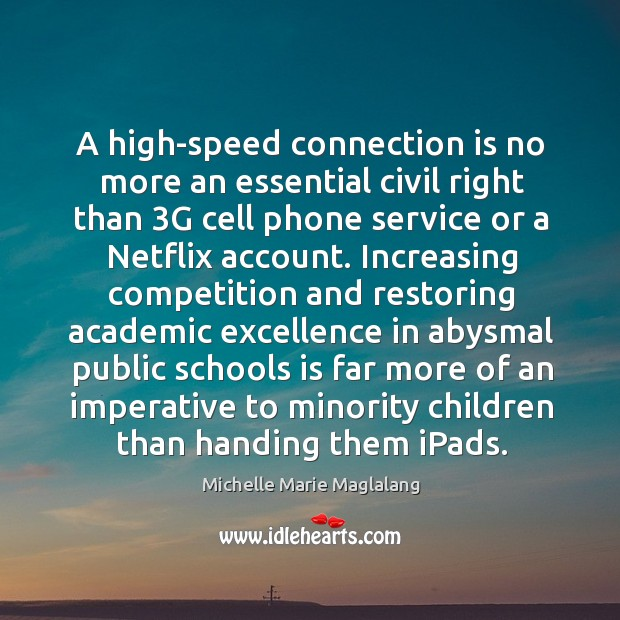 Image, A high-speed connection is no more an essential civil right than 3g cell phone service or a netflix account.
