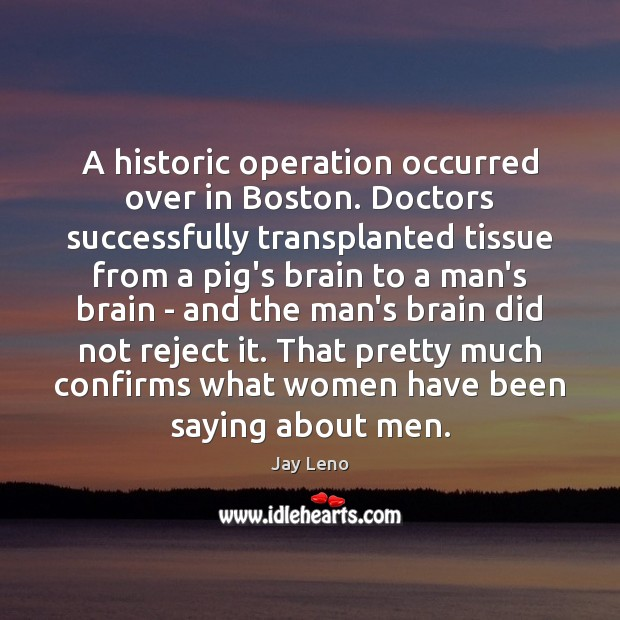Image, A historic operation occurred over in Boston. Doctors successfully transplanted tissue from