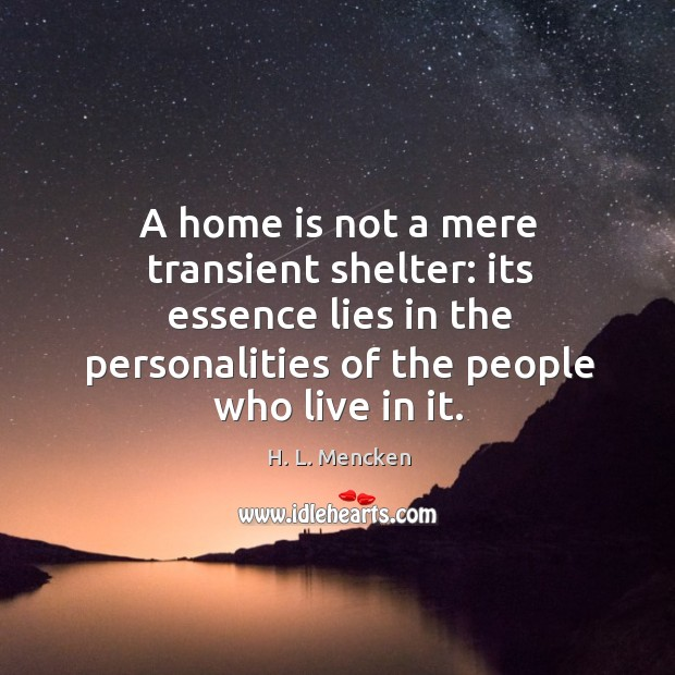 Image, A home is not a mere transient shelter: its essence lies in