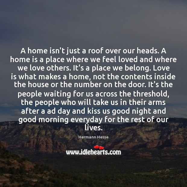A home isn't just a roof over our heads. A home is Image