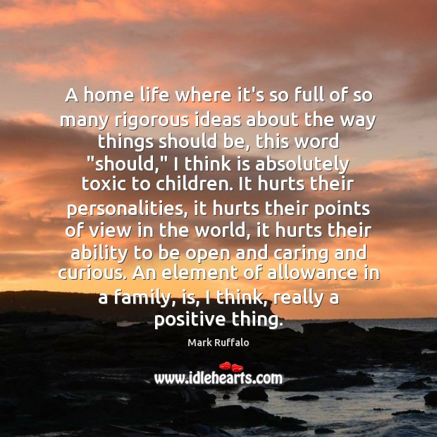 A home life where it's so full of so many rigorous ideas Care Quotes Image