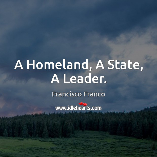 A Homeland, A State, A Leader. Image